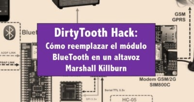 DirtyTooth Hack: Cómo reemplazar el módulo BlueTooth en un altavoz Marshall Killburn