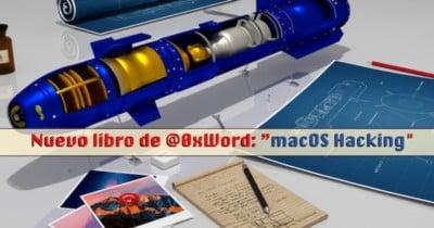 """Nuevo libro de @0xWord: """"macOS Hacking"""""""