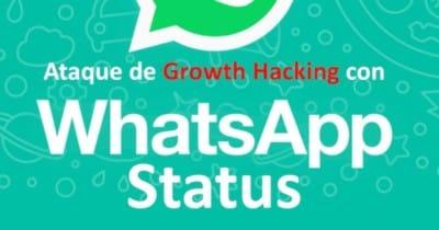 Ataque de Growth Hacking con WhatsApp Status