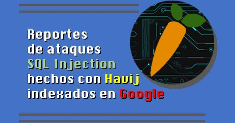 Reportes de ataques SQL Injection hechos con Havij indexados en Google #SQLInjection #hacking