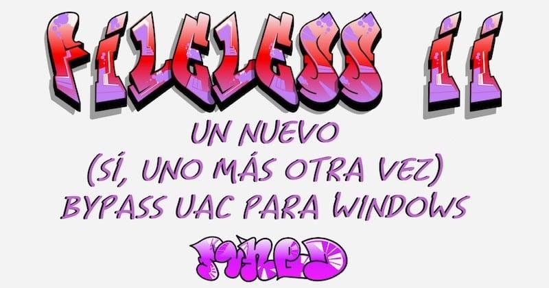 1492007476 fileless 2 un nuevo si uno mas otra vez bypass uac para windows - Fileless 2: Un nuevo (sí, uno más otra vez) bypass UAC para Windows