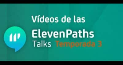 Vídeos de las ElevenPaths Talks Temporada 3