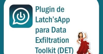 Plugin de Latch'sApp para DataExfiltration Toolkit (DET)