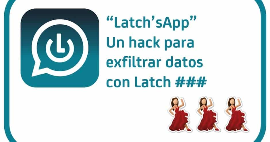 1492009518 latchsapp un hack para exfiltrar datos con latch elevenpaths latch hacking dataexfiltration - Latch'sApp: Un hack para exfiltrar datos con Latch @elevenpaths #latch #hacking #dataexfiltration