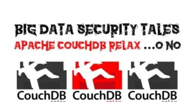 Big Data Security Tales: Apache CouchDB Relax.... o no.