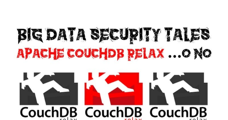 1492009944 big data security tales apache couchdb relax o no - Big Data Security Tales: Apache CouchDB Relax.... o no.
