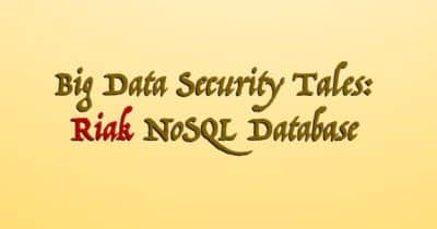 Big Data Security Tales: Riak NoSQL Database #BigData