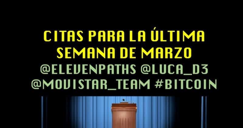 1492010649 citas para la ultima semana de marzo elevenpaths luca d3 movistar team bitcoin - Citas para la última semana de Marzo @elevenpaths @luca_d3 @movistar_team #BitCoin