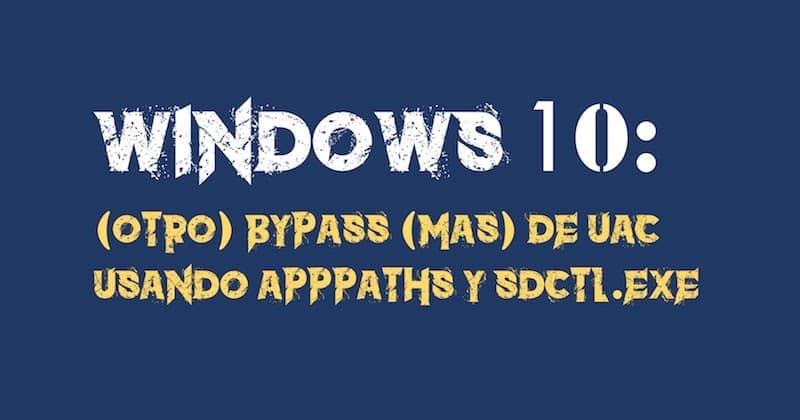 1492011373 windows 10 otro bypass mas de uac usando apppaths y sdctl exe windows10 hacking pentesting - Windows 10: (Otro) Bypass (más) de UAC usando AppPaths y sdctl.exe #Windows10 #Hacking #pentesting