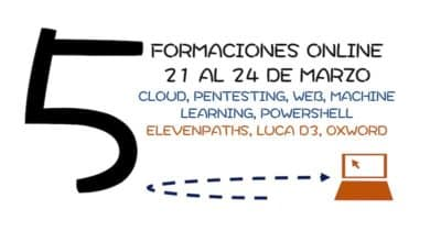 Cinco formaciones online del 21 al 24 de Marzo @elevenpaths @0xWord #MachineLearning #hacking