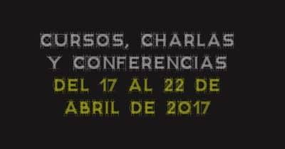 Cursos, charlas y conferencias del 17 al 22 de Abril