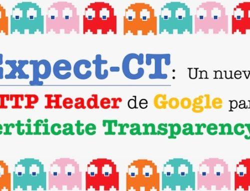 Expect-CT: Un nuevo HTTP Header de Google para Certificate Transparency