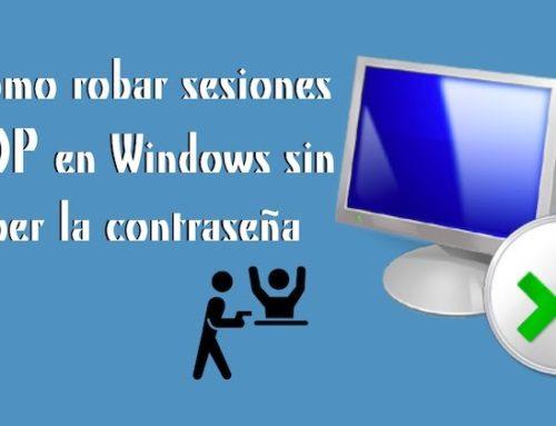 Cómo robar sesiones RDP en Windows sin saber la contraseña