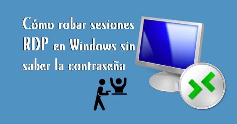 1492578229 como robar sesiones rdp en windows sin saber la contrasena - Cómo robar sesiones RDP en Windows sin saber la contraseña