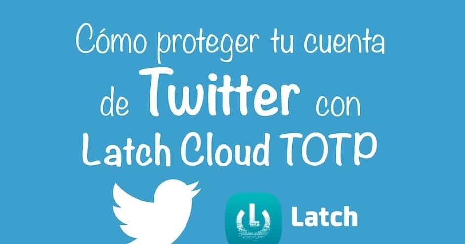 1492643638 como proteger tu cuenta de twitter con latch cloud totp - Cómo proteger tu cuenta de Twitter con Latch Cloud TOTP