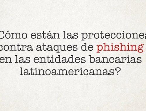 ¿Cómo están las protecciones contra ataques de phishing en las entidades bancarias latinoamericanas?