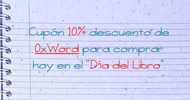 """1492904283 cupon 10 descuento de 0xword para comprar hoy en el dia del libro dialibro - Cupón 10% descuento de @0xWord para comprar hoy en el """"Dia del Libro"""" #DiaLibro"""