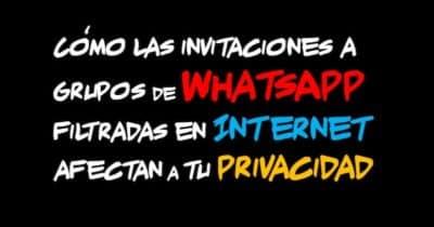 Cómo las invitaciones a grupos de #WhatsApp filtradas en Internet afectan a tu #Privacidad