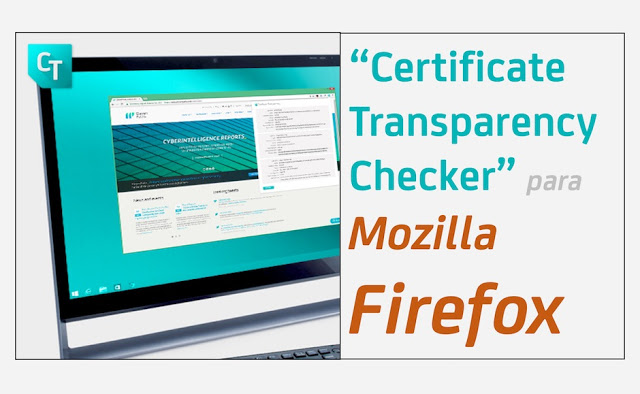 Certificate Transparency Checker para Mozilla Firefox - 2017 - 2018