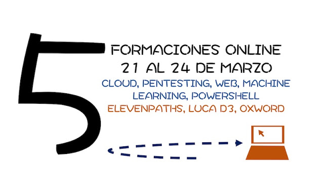 Cinco formaciones online del 21 al 24 de Marzo @elevenpaths @0xWord #MachineLearning #hacking PowerShell, pentesting, Machine Learning, LUCA, Hacking, ElevenPaths, Cloud computing, 0xWord