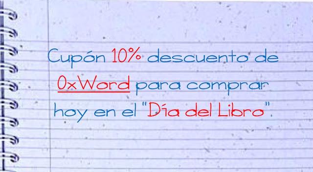 """cupon 10 descuento de 0xword para comprar hoy en el dia del libro dialibro - Cupón 10% descuento de @0xWord para comprar hoy en el """"Dia del Libro"""" #DiaLibro"""