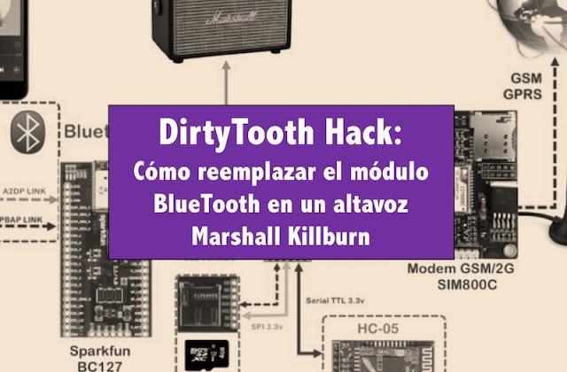 dirtytooth hack como reemplazar el modulo bluetooth en un altavoz marshall killburn - DirtyTooth Hack: Cómo reemplazar el módulo BlueTooth en un altavoz Marshall Killburn