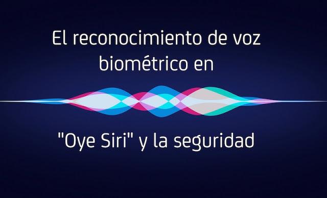 """El reconocimiento de voz biométrico en """"Oye Siri"""" y la seguridad Touch ID, iPhone 7, Iphone, iOS, biometría, Apple. Siri"""