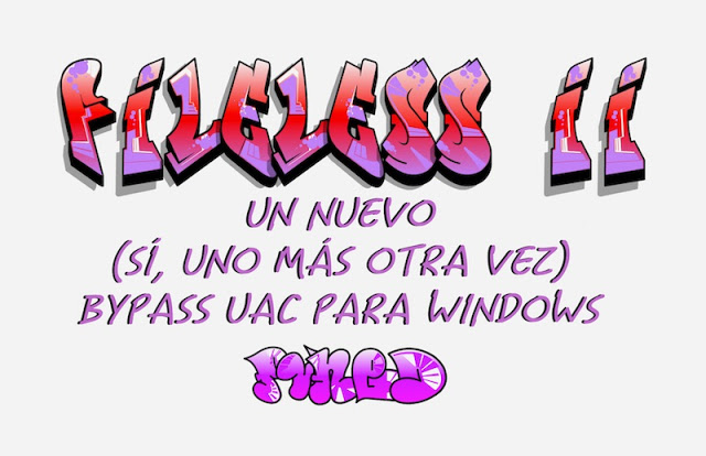 Fileless 2: Un nuevo (sí, uno más otra vez) bypass UAC para Windows Windows, UAC, PowerShell, pentesting, hardening, Hacking