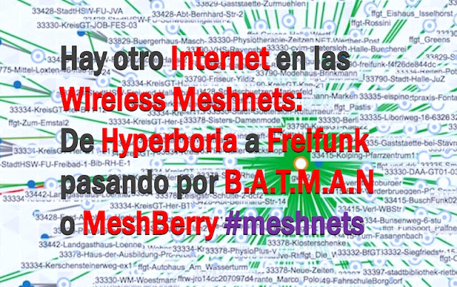 Hay otro Internet en las Wireless Meshnets: De Hyperboria a Freifunk pasando por B.A.T.M.A.N. o MeshBerry Wireless, WiFi, TOR, RSS, P2P, Hyperboria, hacktivismo, Dust, Deep Web, cjdns