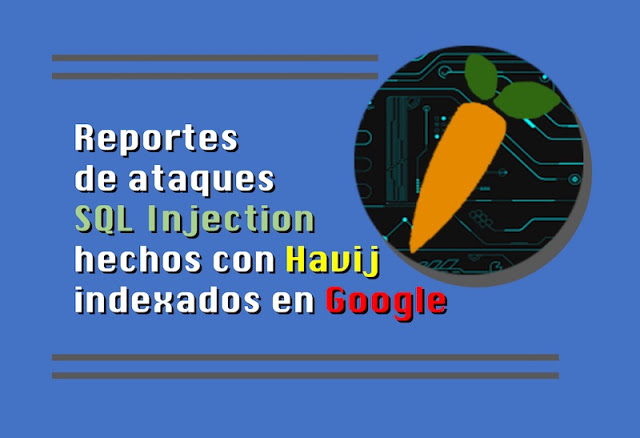 Reportes de ataques SQL Injection hechos con Havij indexados en Google #SQLInjection #hacking SQL Injection, pentesting, HTML, Hacking, Google, Blind SQL Injection, auditoría