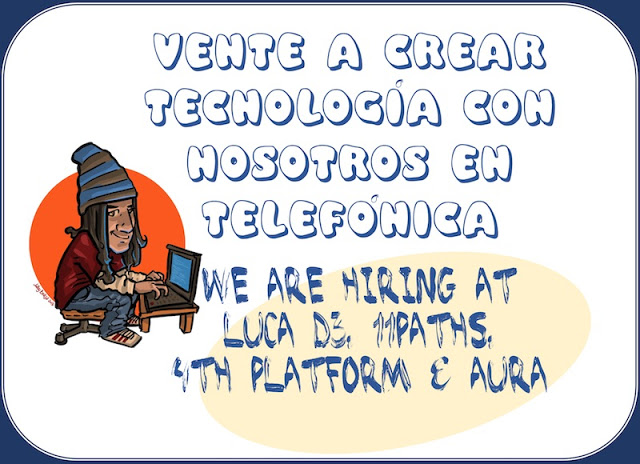 vente a crear tecnologia con nosotros en telefonica we are hiring at luca d3 11paths 4th platform aura - Vente a crear tecnología con nosotros en Telefónica: We are hiring at LUCA D3, 11Paths, 4th Platform & AURA