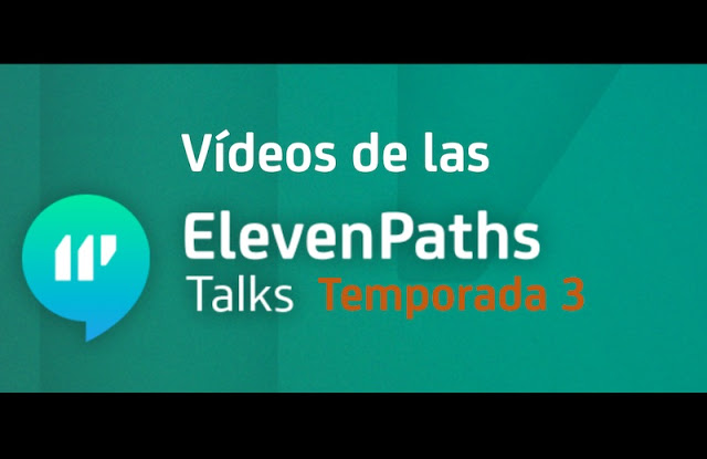 videos de las elevenpaths talks temporada 3 - ElevenPaths Talks Temporada 3 en vídeos