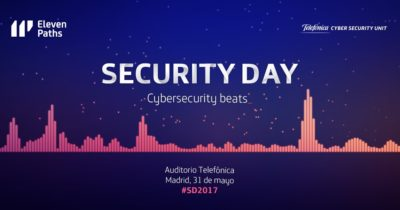 ElevenPaths Security Day 2017: Cybersecurity beats... en vídeo