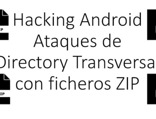 "Hacking Android: Ataques de ""Directory Transversal"" con ficheros ZIP"