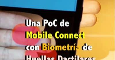 Una PoC de Mobile Connect con Biometría de Huellas Dactilares