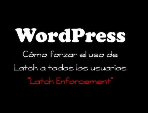 WordPress Latch Enforcement: Cómo forzar el uso de Latch a todos los usuarios de WordPress