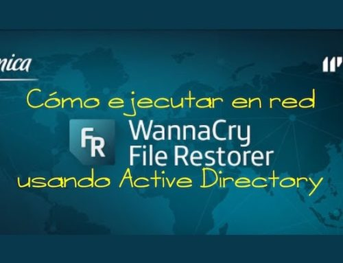 Cómo ejecutar en red Telefónica WannaCry File Restorer usando Active Directory