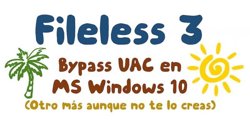 1496092562 fileless 3 bypass uac en windows 10 otro mas aunque parezca increible - Fileless 3: Bypass UAC en Windows 10 (Otro más, aunque parezca increíble)