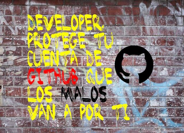 developer protege tu cuenta de github que los malos van a por ti - Developer, protege tu cuenta de GitHub que los malos van a por ti