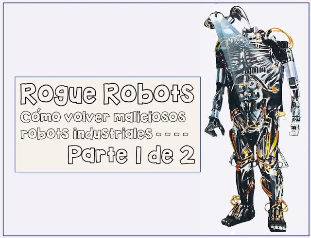 Rogue Robots: Cómo volver maliciosos robots industriales (Parte 1 de 2) Shodan, scada, robots, pentesting, Hacking