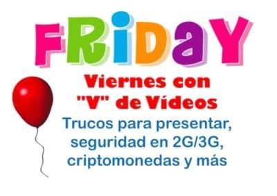 """Viernes con """"V"""" de Vídeos: Trucos para presentar, seguridad en 2G/3G, criptomonedas y más"""