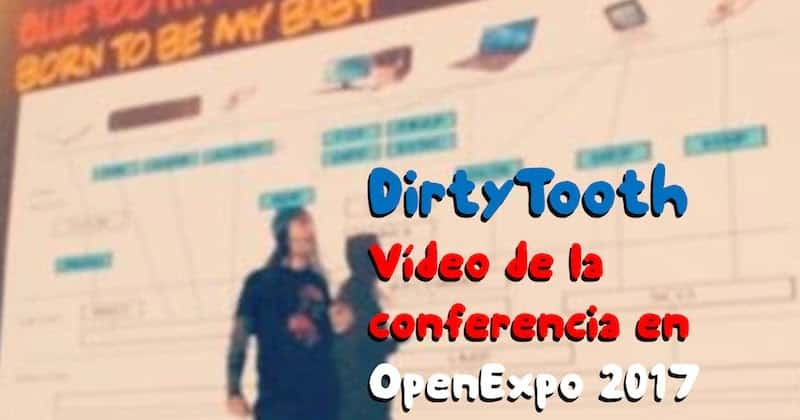 1496569693 dirtytooth video de la conferencia en openexpo 2017 - DirtyTooth: Vídeo de la conferencia en OpenExpo 2017