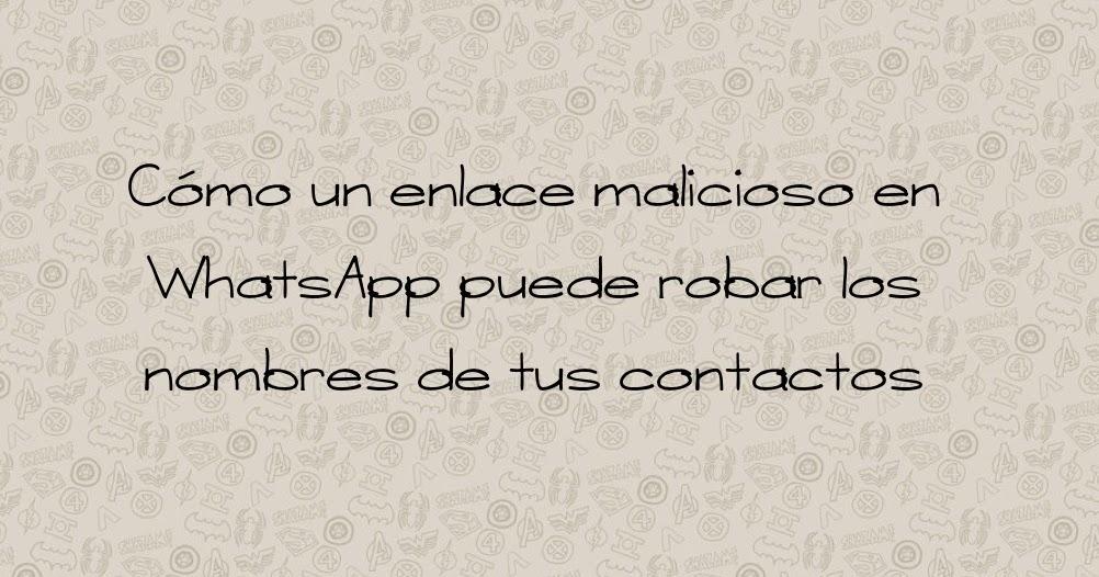 1496829964 como un enlace malicioso en whatsapp puede robar los nombres de tus contactos - Cómo un enlace malicioso en WhatsApp puede robar los nombres de tus contactos