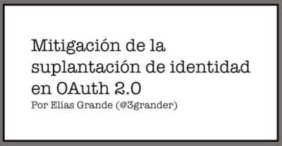 Mitigación de la suplantación de identidad en OAuth 2.0 (Parte I de II)