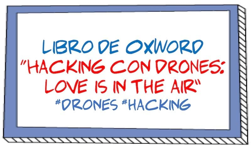 "1497306672 libro de 0xword hacking con drones love is in the air drones hacking - Libro de @0xWord ""Hacking con DRONES: Love is in the air"" #drones #hacking"