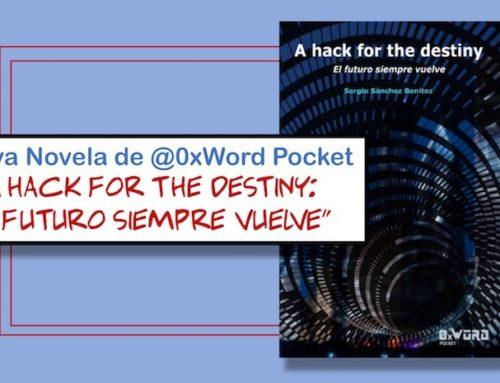 """Nueva Novela de @0xWord Pocket """"A hack for the destiny: El futuro siempre vuelve"""""""