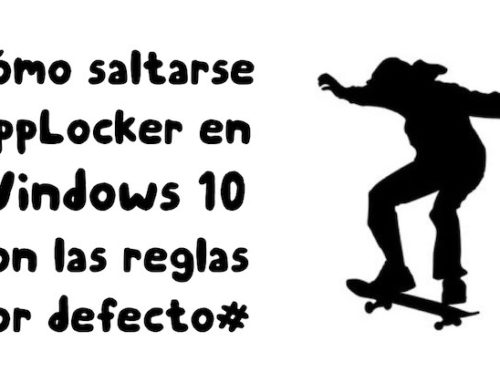 Cómo saltarse AppLocker en Windows 10 con las reglas por defecto