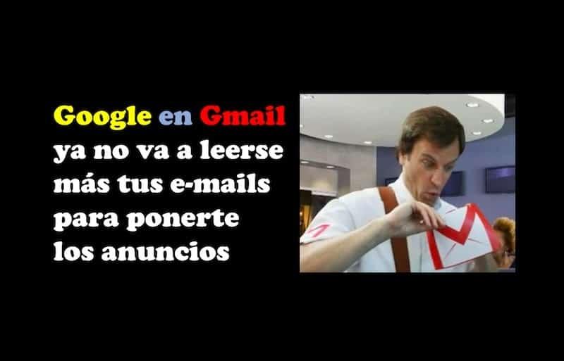 1498390740 google en gmail ya no va a leerse mas tus e mails para ponerte los anuncios - Google en Gmail ya no va a leerse más tus e-mails para ponerte los anuncios