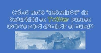 """Cómo unos """"descuidos"""" de seguridad en Twitter pueden usarse para dominar el mundo"""
