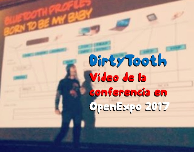 dirtytooth video de la conferencia en openexpo 2017 - DirtyTooth: Vídeo de la conferencia en OpenExpo 2017